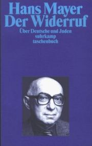 Hans Mayer | Der Widerruf