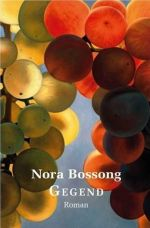 Nora Bossong | Gegend