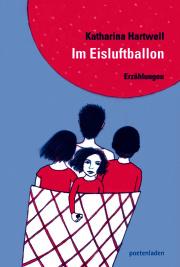 Katharina Hartwell | Im Eisluftballon